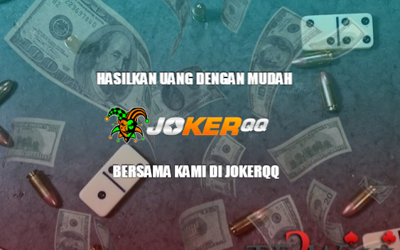 Hasilkan Uang Poker Dengan Cara Bermain di JokerQQ